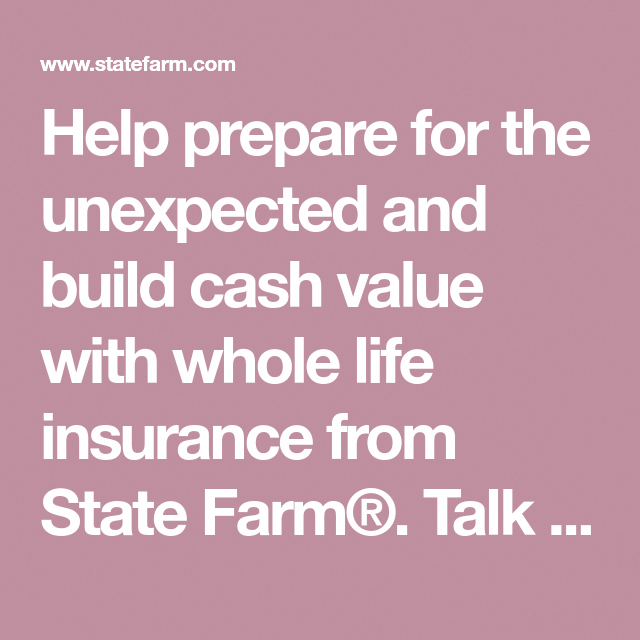 Help Prepare For The Unexpected And Build Cash Value With Whole Life Fascinating Cheap Whole Life Insurance Quotes
