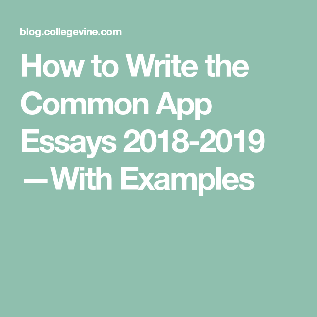 How to Write the Common App Essays 20182019 —With