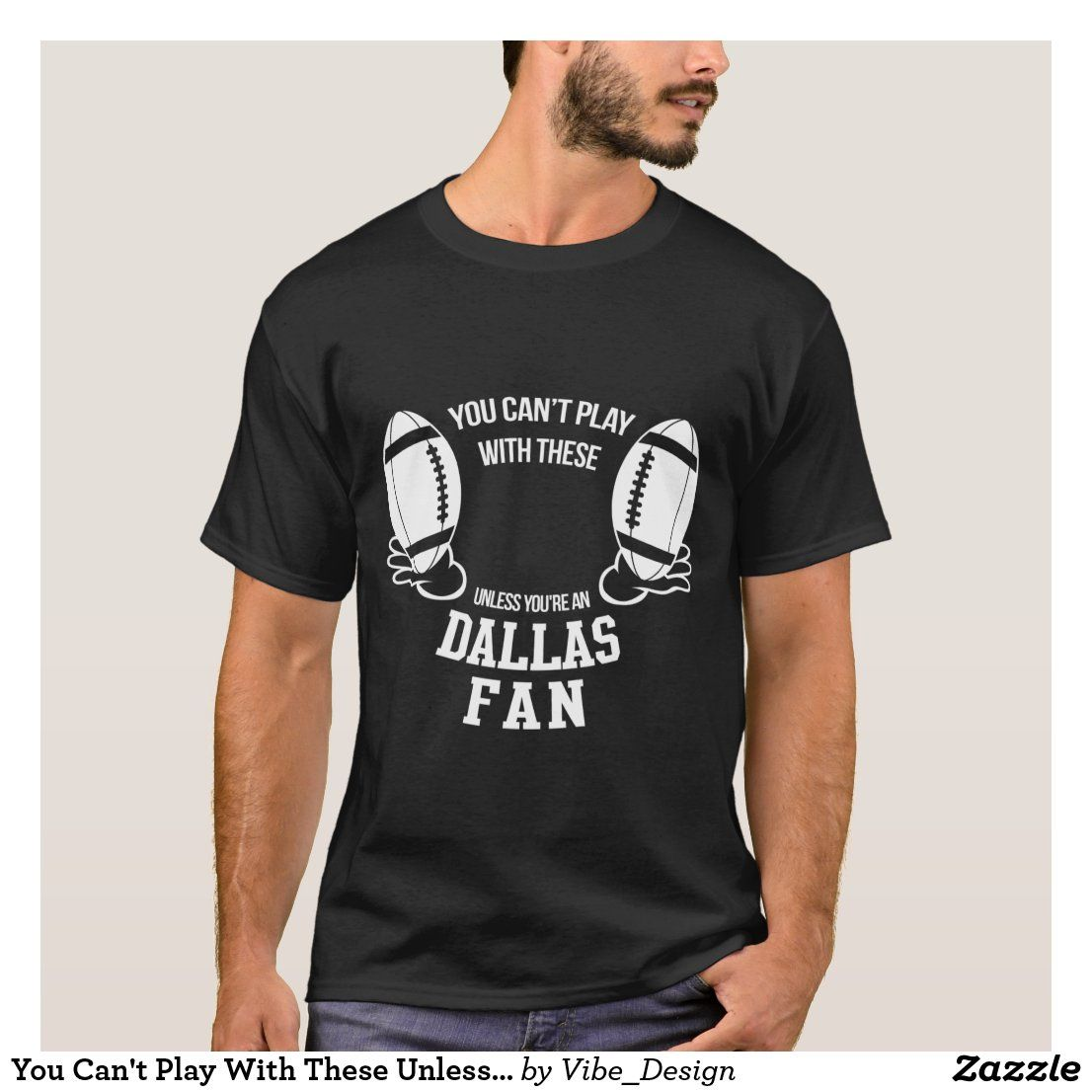 You Can T Play Boxing Shirt: You Can't Play With These Unless You're An Dallas T-Shirt