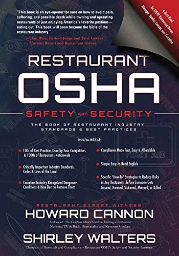 restaurant osha safety and security the book of restaurant industry standards best practices