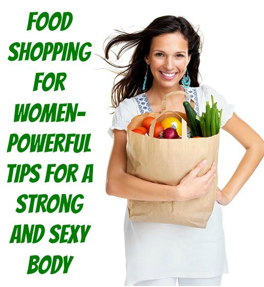 Destroy The Nasty Fats Now!!!: Food Shopping For Women- Powerful Tips For A Strong and Sexy Body