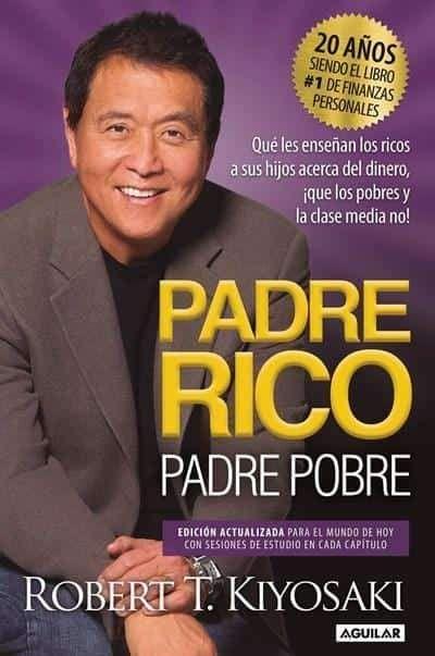 padre rico padre pobre edicin 20 aniversario qu les ensean los ricos a sus hijos acerca del dineroque los pobres y la clase media no rich dad poor da spanish edition