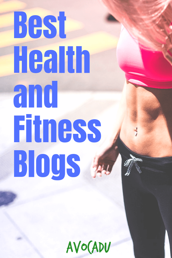 10 Best Health and Fitness Blogs to Follow for a Healthy 2019 | Avocadu.com #healthyfitnessblogs #fi...