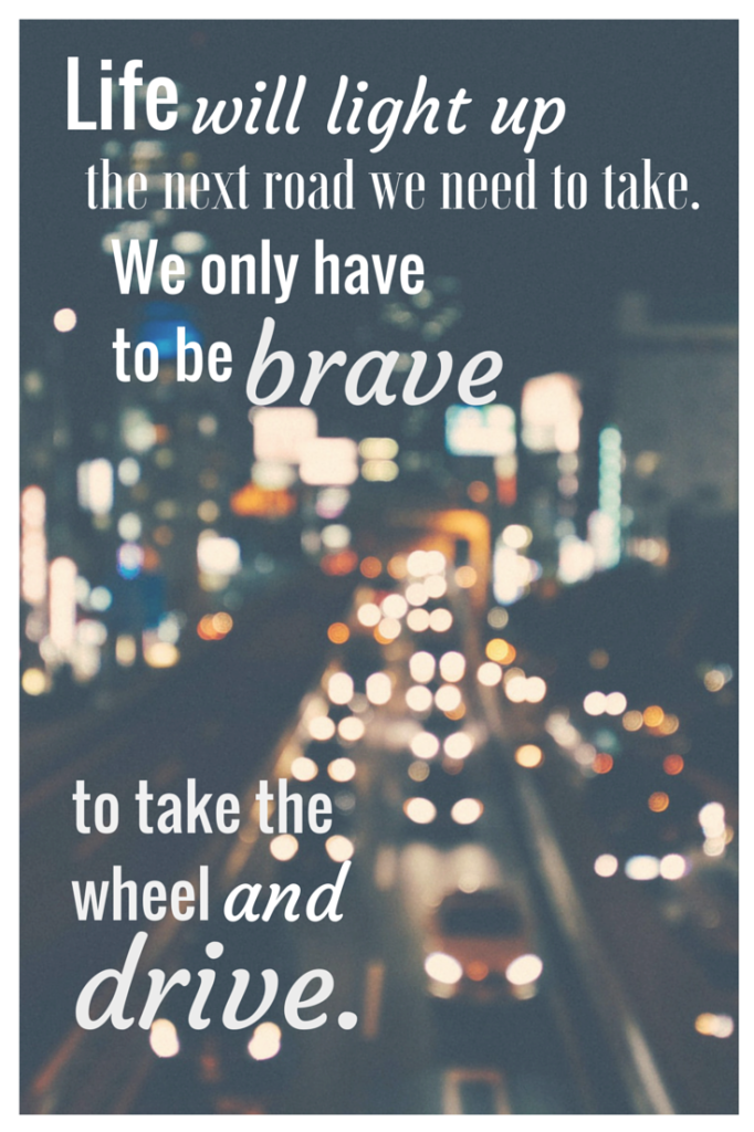 Wellness to Go | 3 ways to manage the uncertainties of life | Life, like a car's headlights will LIGHT UP the next road we need to take. We only need to be brave to take the wheel and drive. http://www.yourwellnesstogo.com