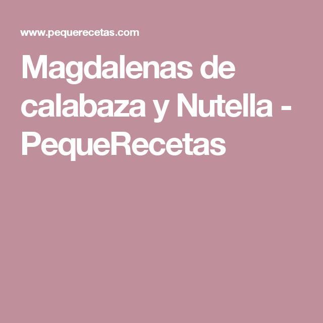 Magdalenas de calabaza y Nutella - PequeRecetas
