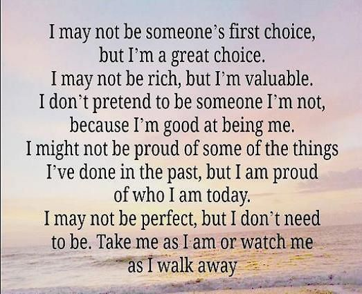 I May Not Be Someones First Choice Quotes Choices Quotes Life