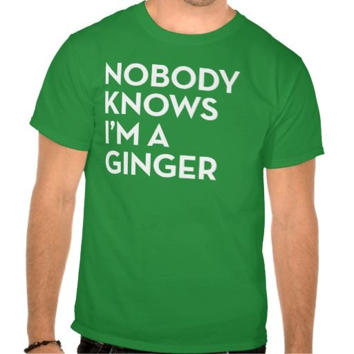 nobody knows I'm a Ginger Funny Graphic T-shirt