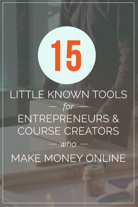 15 awesome little known tools for entrepreneurs course creators who make money online