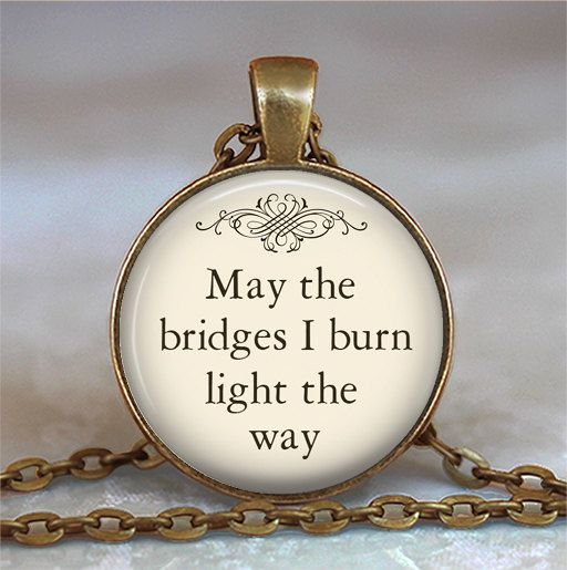 Charm Cabochon Glass bronze Necklace(may the bridges i burn light the way