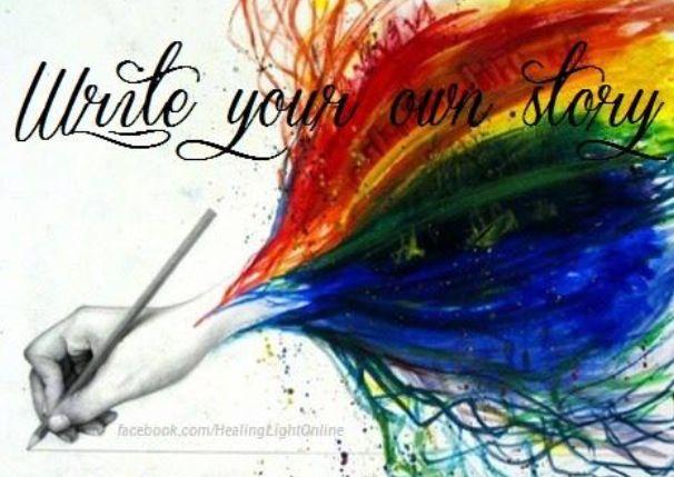 Escribe tu propia historia!  Tu eres el autor y el artista de tu vida.