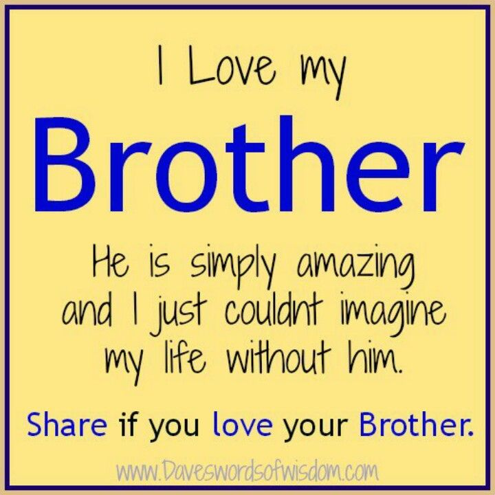 Brother Brother Quotes I Love My Brother Teenager Quotes