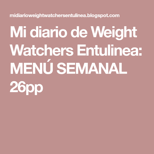 Photo of Mi diario de Weight Watchers Entulinea: MENÚ SEMANAL 26pp La f