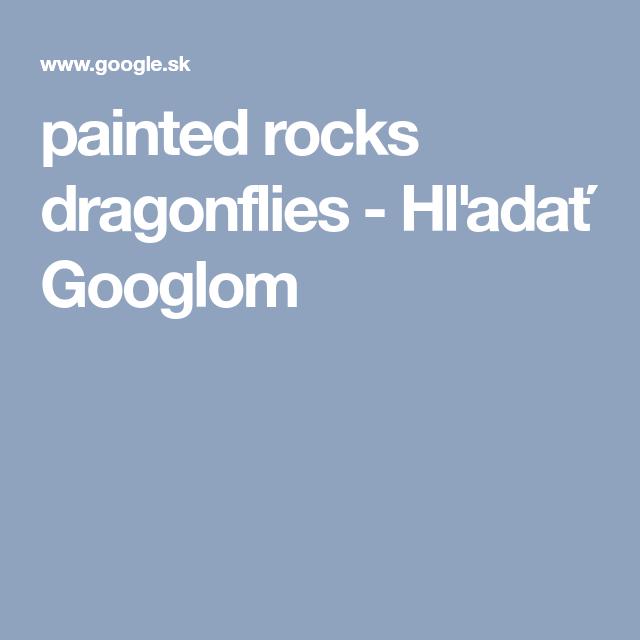 painted rocks dragonflies - Hľadať Googlom