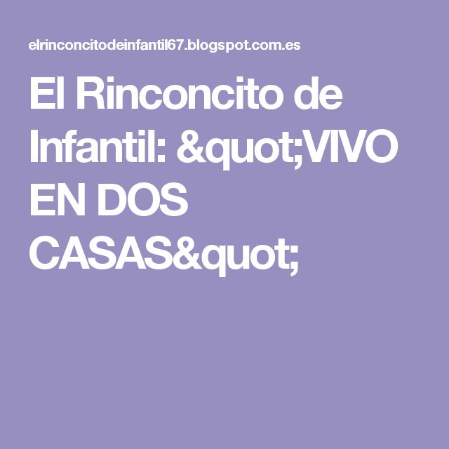 """El Rinconcito de Infantil: """"VIVO EN DOS CASAS"""""""