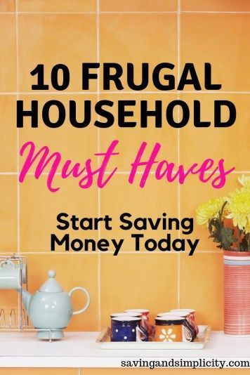 Secret Must Haves Of A Frugal Living Home #startsavingmoney