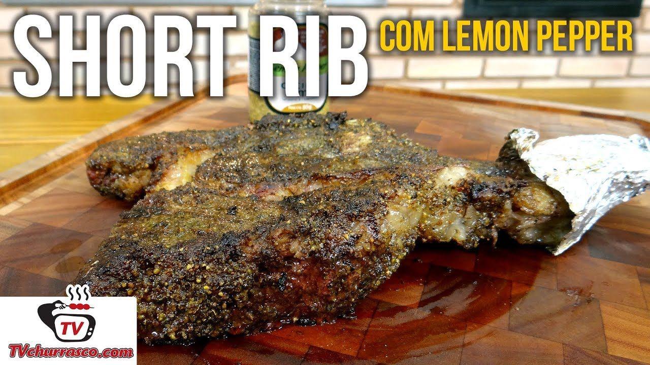 Como Fazer Short Rib com Lemon Pepper (Costela Premium) - Tv Churrasco 664b6a89cca