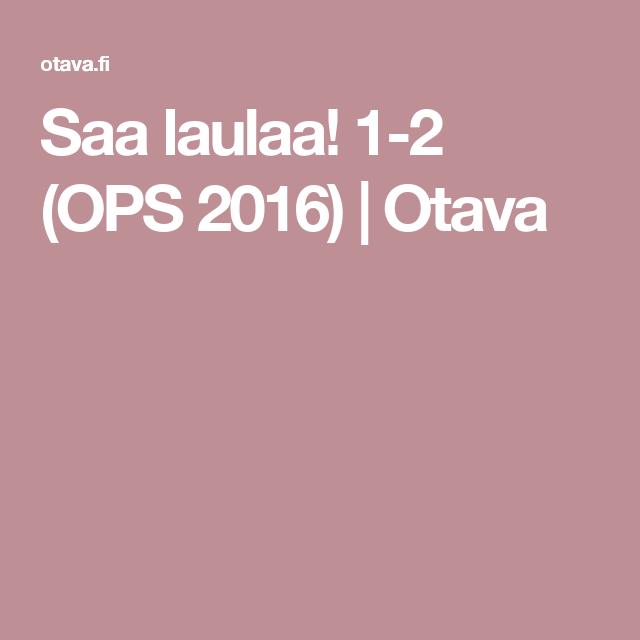Saa laulaa! 1-2 (OPS 2016) | Otava