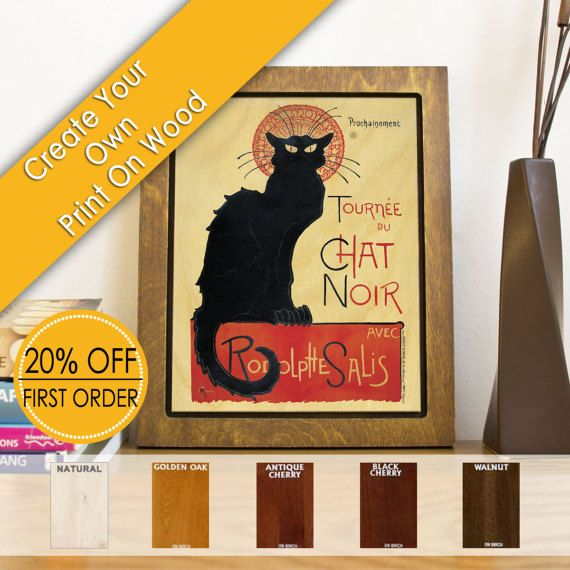 Custom Wall Art Prints on Wood - Le Chat Noir 1896. Create your own ...