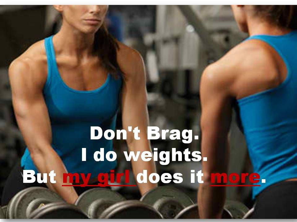 Don't Brag. I do weights. But my girl does it more. See where she started it http://goo.gl/h7ZCmB