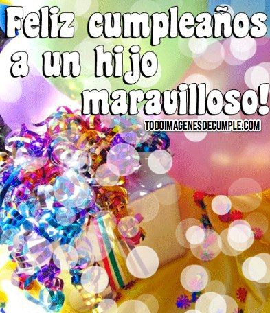 Feliz Cumpleanos Hijo Birthday Wishes Happy Birthday Birthday