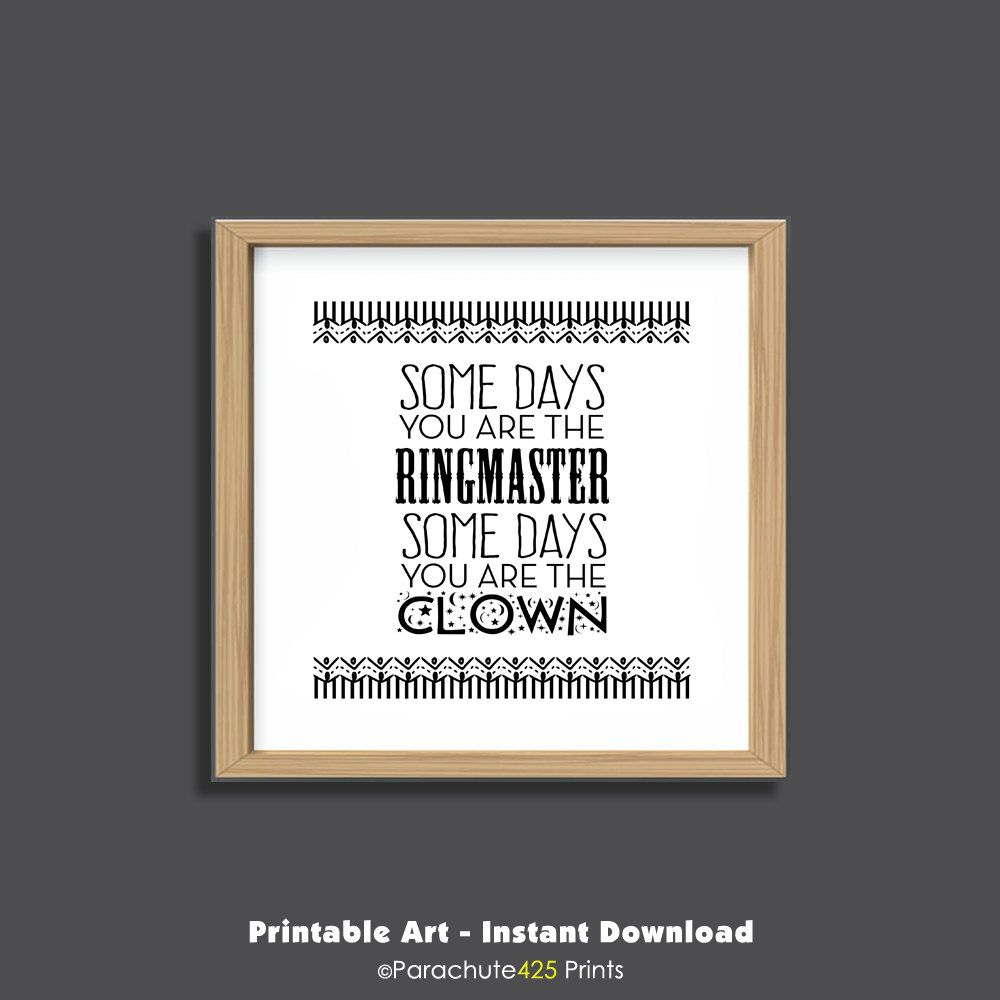 Funny Office Art Printable Wall Circus Quote Motivational Print Ringmaster Clown Inspirational Instant By