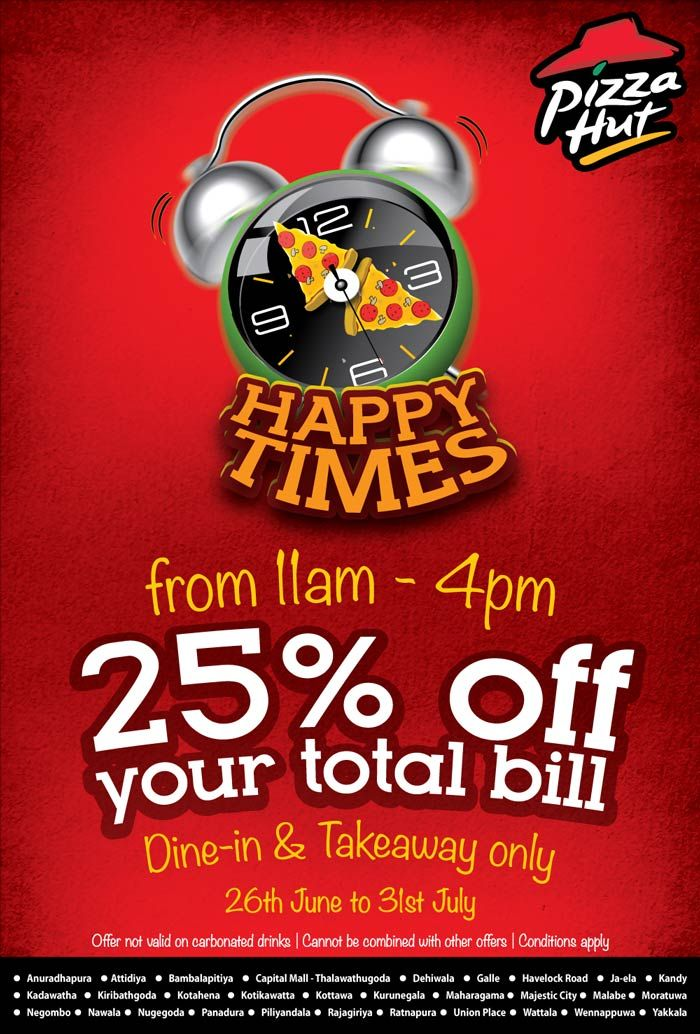 25 Off During Happy Times At Pizza Hut Pizza Hut Anuradhapura Pizza Poster