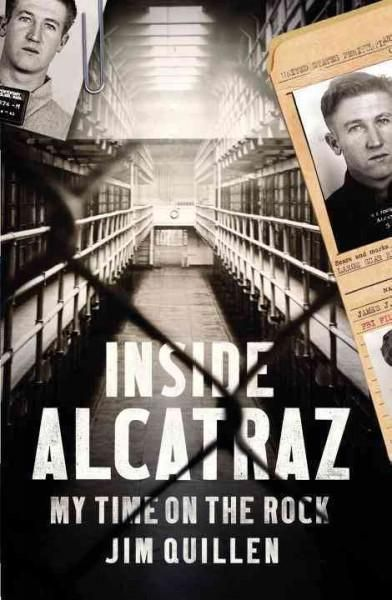 Inside Alcatraz My Time On The Rock The Rock Books