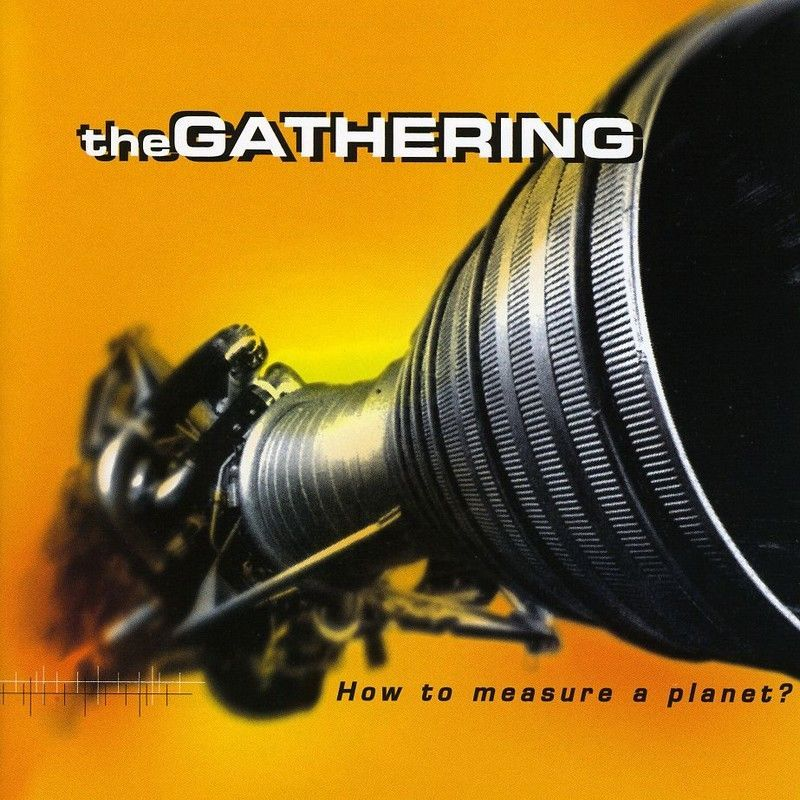 The Gathering How to Measure a (1998