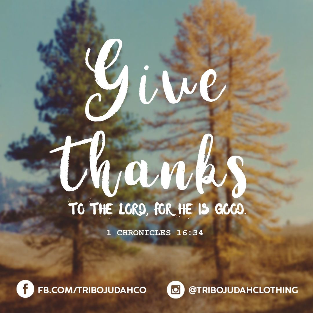 34 Give Thanks To The Lord For He Is Good His Love Endures