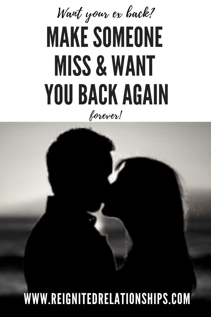 Want Your Ex Back? Want to know how to make someone miss