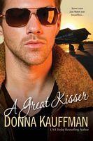 A Great Kisser - Donna Kauffman (Brava - Nov 2009)