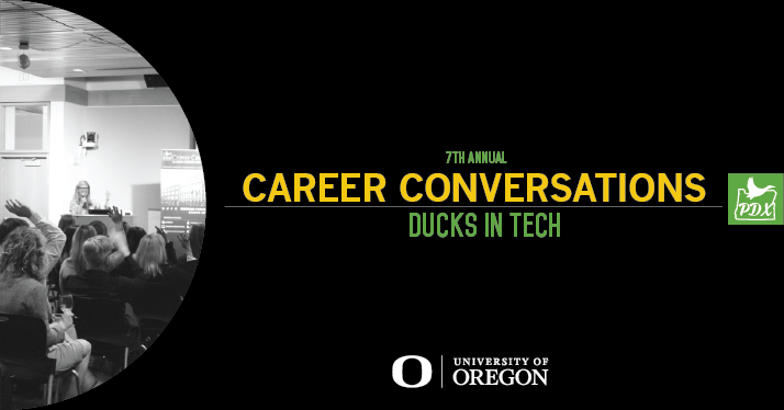 7th Annual Career Conversations Ducks In Tech University Of Oregon Portland Events Conversation