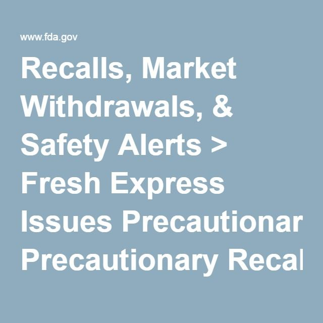 Recalls, Market Withdrawals, & Safety Alerts > Fresh Express Issues Precautionary Recall of a Small Quantity of Caesar Salad Kits Due to an Undeclared Walnut Allergen