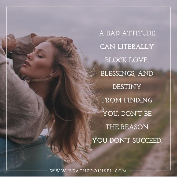 Home Heather Quisel Good Attitude Quotes Bad Attitude Attitude