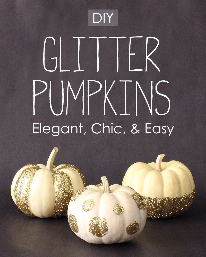 Diy Glitter Pumpkins Elegant Chic Easy Glitter Pumpkins Pumpkin Decorating Glitter Diy