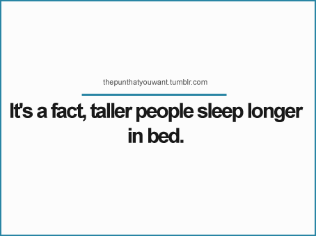 It Is Fun Being Tall Funny Quotes Tall People Jokes Tall People