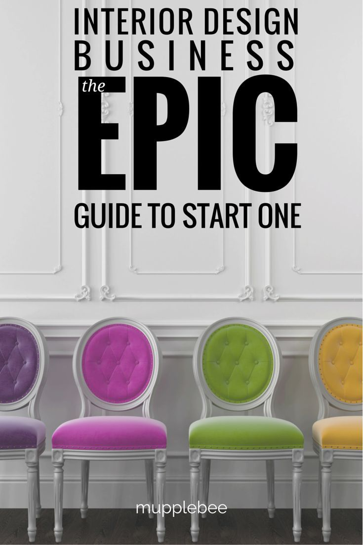 The Epic Guide to Start An Interior Design Business | Interior design business Interiors and Design strategy & The Epic Guide to Start An Interior Design Business | Interior ...