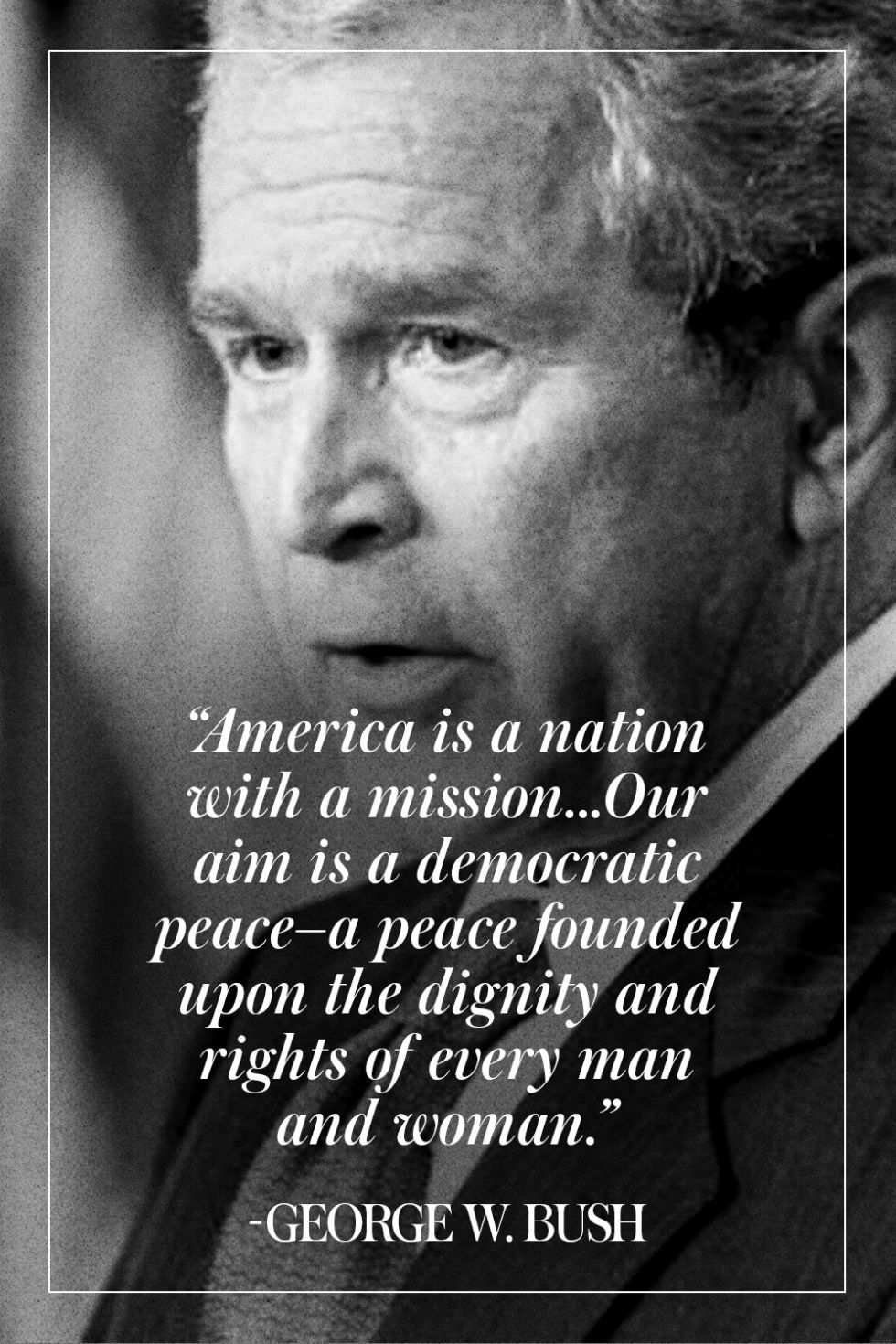 Most Famous Quotes In History 13 Of The Most Patriotic Presidential Quotes Of All Time  Gw Bush