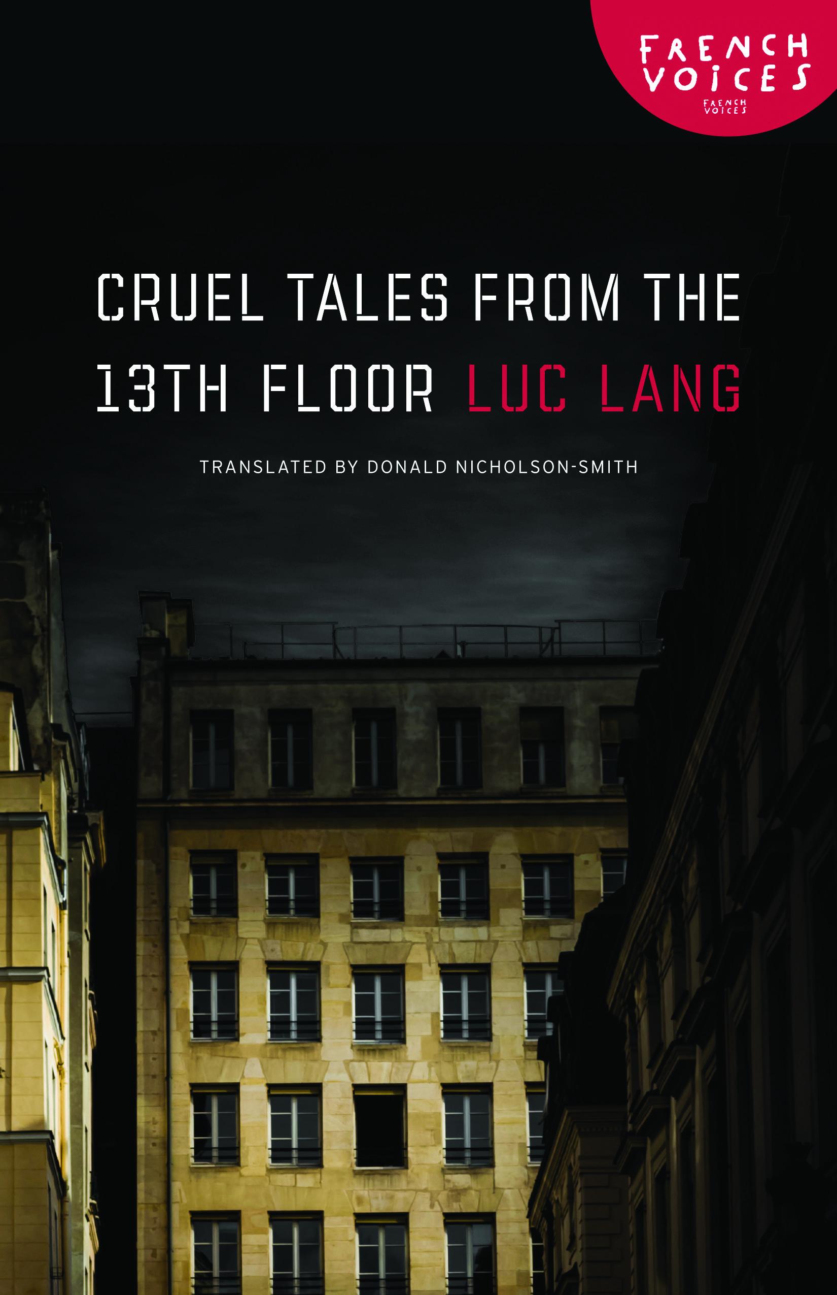 A Collection Of Sixteen Devilish Stories Cruel Tales From The Thirteenth Floor Captures The Everyday Cruelty And Dark Humor Of Ex Thirteenth Floor Cruel Tales