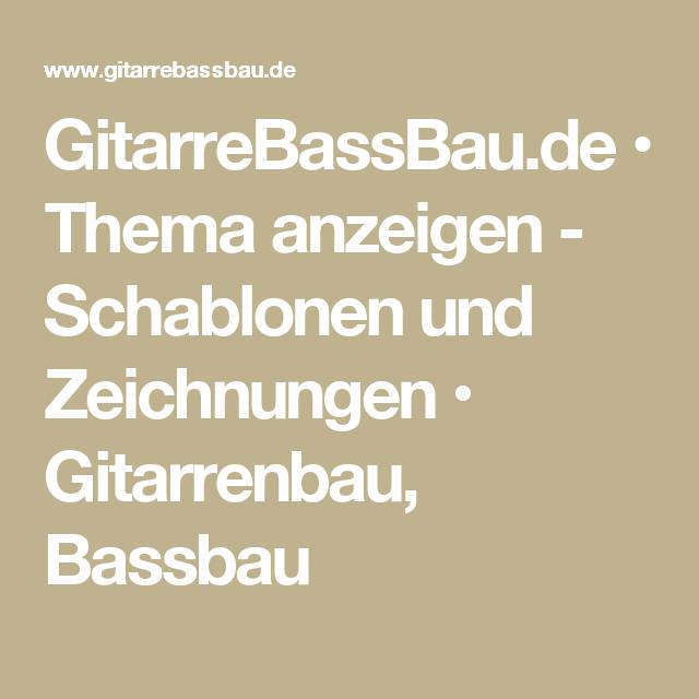 GitarreBassBau.de • Thema anzeigen - Schablonen und Zeichnungen • Gitarrenbau, Bassbau