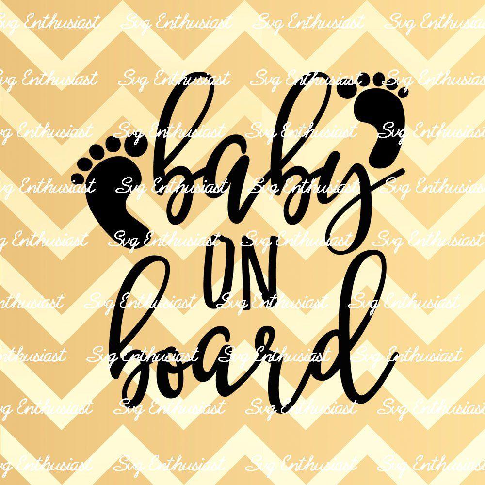 Baby On Board Svg Baby Svg Baby Boy Svg Baby Girl Svg New Born Svg Nursery Baby Gift Svg Clip Art Vector Svg Sayin Baby Boy Svg Baby Svg Baby Girl