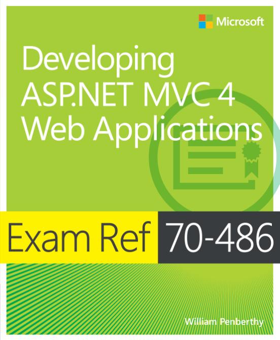 Exam Ref 70 486 Developing Asp Net Mvc 4 Web Applications By William