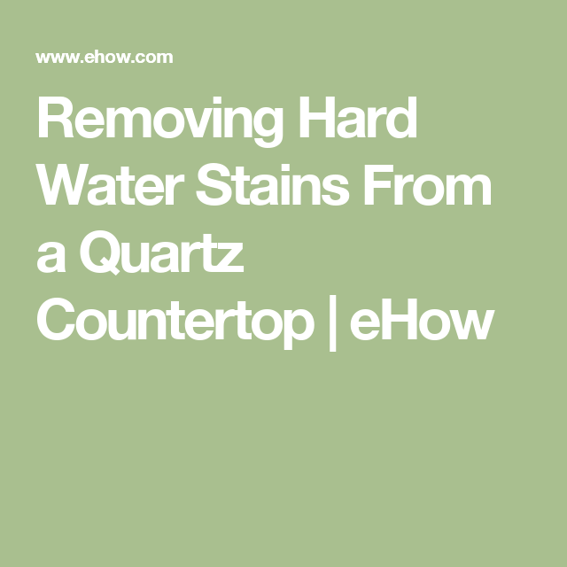 Removing Hard Water Stains From A Quartz Countertop | EHow