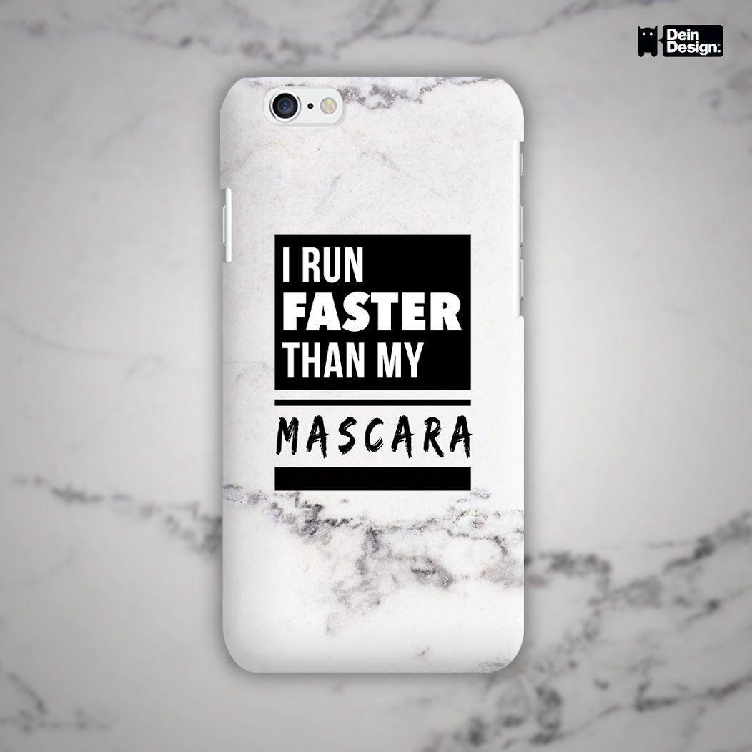 Mascara Quotes I Run Fast Than My Mascara Statement Casedeindesignlink Zum