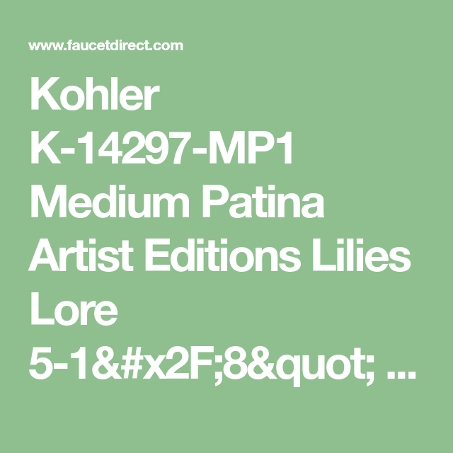 Kohler K-14297-MP1 Medium Patina Artist Editions Lilies Lore 5-1/8 ...