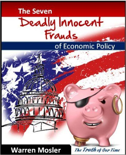 Amazon Com The 7 Deadly Innocent Frauds Of Economic Policy Mmt Modern Monetary Theory Book 2 Ebook Warren Mosler Kindle S Economic Policy Ebook Innocent