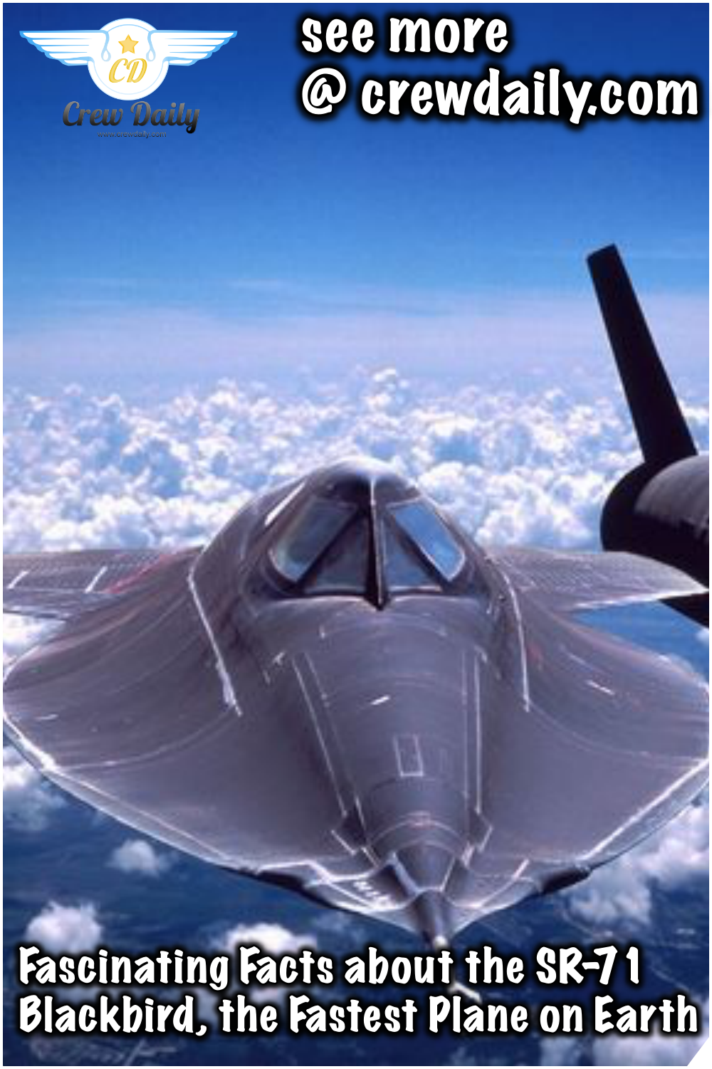 Fascinating Facts about the SR-71 Blackbird, the Fastest