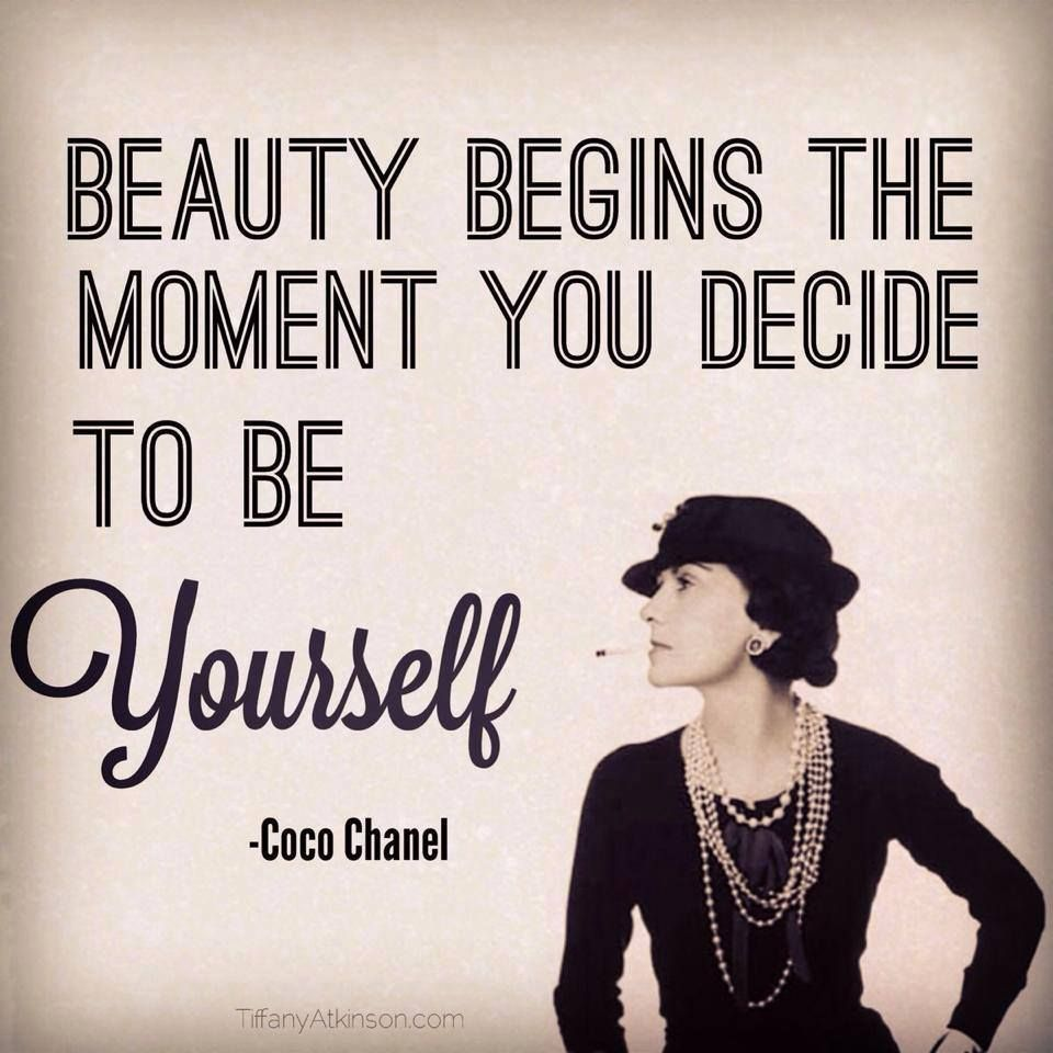 """Beauty begins the moment you decide to be yourself"" - Coco Chanel Quote 