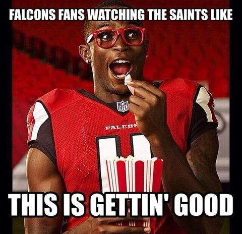 Meme Atlanta Falcons Fans Are Ecstatic About The New Orleans Saints Blowing Up Atlanta Falcons Atlanta Falcons Fans Falcons Fan Atlanta Falcons