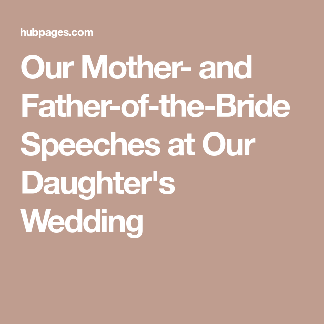 Our Mother And Father Of The Bride Speeches At Daughters Wedding